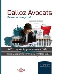 Corinne Bléry et Guillaume Payan - Dalloz Avocats, exercer et entreprendre - Réforme de la procédure civile. Présentation des décrets de décembre 2019.