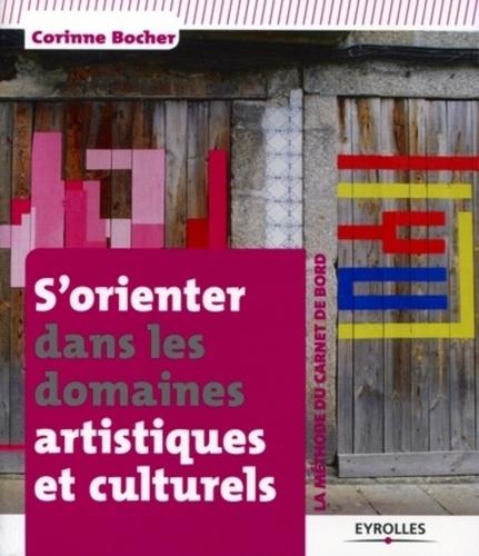 S'orienter dans les domaines artistiques et culturels. La méthode du carnet de bord