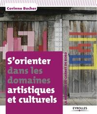 Corinne Bocher - S'orienter dans les domaines artistiques et culturels - La méthode du carnet de bord.