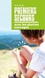 Corinne Bollinger - Premiers secours avec les plantes sauvages.