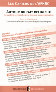 Corinne Bonafoux et Matthieu Brejon de Lavergnée - Autour du fait religieux - Nouvelles recherches en histoire contemporaine.