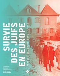 Corinne Bonafoux et Olivier Vallade - Survie des juifs en Europe - Persécutés, sauveteurs, Justes.