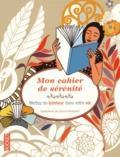 Corinne Bongrand - Mon cahier de sérénité - Mettez du bonheur dans votre vie.
