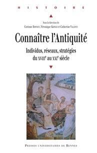 Corinne Bonnet et Véronique Krings - Connaître l'Antiquité - Individus, réseaux, stratégies du XVIIIe au XXIe siècle.