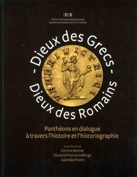 Corinne Bonnet et Vinciane Pirenne-Delforge - Dieux des Grecs, dieux des Romains - Panthéons en dialogue à travers l'histoire et l'historiographie.