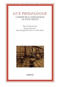 Corinne Bonnet et Jean-François Courouau - Lux philologiae - L'essor de la philologie au XVIIIe siècle.