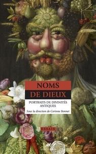 Corinne Bonnet - Noms de dieux - Portraits de divinités antiques.