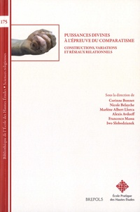 Corinne Bonnet et Nicole Belayche - Puissances divines à l'épreuve du comparatisme - Constructions, variations et réseaux relationnels.