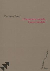Corinne Bord - L'économie sociale, l'autre modèle.