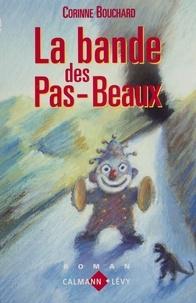 Corinne Bouchard - La bande des pas-beaux.