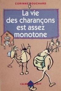 Corinne Bouchard - La Vie des charançons est assez monotone.