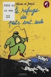 Corinne Bouchard et Pierre Mezinski - Le refuge des ptits-tout-seuls.