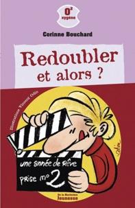 Corinne Bouchard - Redoubler et alors ?.