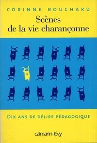 Corinne Bouchard - Scènes de la vie charançonne - Dix ans de délire pédagogique.