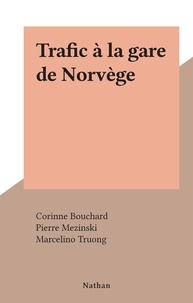 Corinne Bouchard et Pierre Mezinski - Trafic à la gare de Norvège.