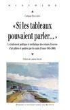 """Corinne Bouchoux - """"Si les tableaux pouvaient parler..."""" - Le traitement politique et médiatique des retours d'oeuvres d'art pillées et spoliées par les nazis (France 1945-2008)."""