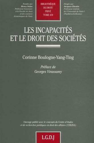 Corinne Boulogne-Yang-Ting - Les incapacités et le droit des sociétés.