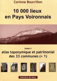 Corinne Bourrillon - 10 000 lieux en pays voironnais - Tome 1, Atlas toponymique et patrimonial des 33 communes (+1).