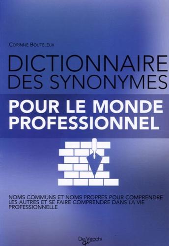 Corinne Bouteleux - Dictionnaire des synonymes - Pour le monde professionnel.