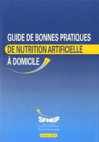 Corinne Bouteloup et Cécile Chambrier - Guide de bonnes pratiques de nutrition artificielle à domicile.