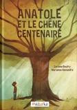 Corinne Boutry et Marianne Alexandre - Anatole et le chêne centenaire.