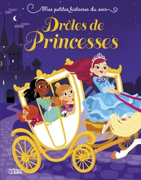 Corinne Boutry et Céline Riffard - Drôles de princesses.