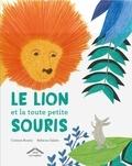 Corinne Boutry et Rebecca Galera - Le lion et la toute petite souris.