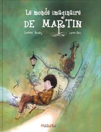Corinne Boutry et Loren Bes - Le monde imaginaire de Martin.