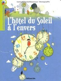 Corinne Bouvet de Maisonneuve et Véronique Joffre - L'hôtel du Soleil à l'envers.