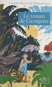 Corinne Bouvet de Maisonneuve - Le roman de Georgette.