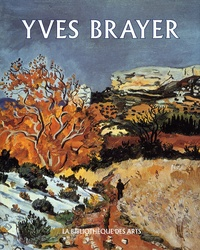 Corinne Brayer - Yves Brayer - L'oeuvre peint, volume 2 (1961-1990).