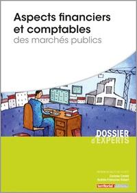 Corinne Cantat et Andrée-Françoise Robert - Aspects financiers et comptables des marchés publics.