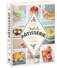 Corinne Cesano - Toute la pâtisserie - Recettes et techniques.