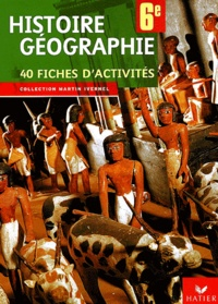 Corinne Chastrusse et Jean-Claude Martinez - Histoire-géographie 6e - 40 fiches d'activités.