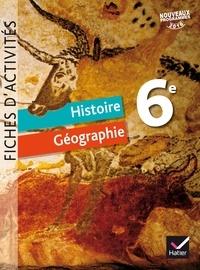 Corinne Chastrusse et Jean-Claude Martinez - Histoire Géographie 6e - Fiches d'activités.