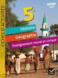 Corinne Chastrusse et Jean-Claude Martinez - Histoire Géographie Enseignement moral et civique 5e - Fiches d'activités.