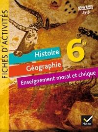 Corinne Chastrusse et Jean-Claude Martinez - Histoire-géographie enseignement moral et civique 6e - Fiches d'activités.