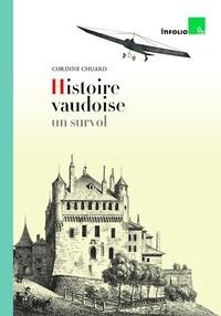 Corinne Chuard - Histoire vaudoise, un survol.