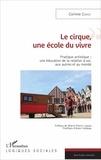 Corinne Covez - Le cirque, une école du vivre - Pratique artistique : une éducation de la relation à soi, aux autres et au monde.