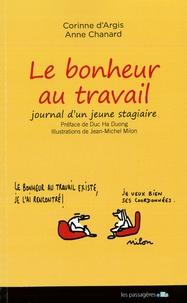 Corinne d' Argis - Le bonheur au travail - Journal d'un jeune stagiaire.