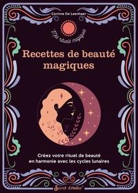 Corinne De Leenheer - Recettes de beauté magiques - Créez votre rituel de beauté en harmonie avec les cycles lunaires.