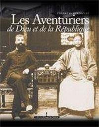 Les Aventuriers de Dieu et de la République - Consuls et missionnaires en Chine (1844-1937).pdf