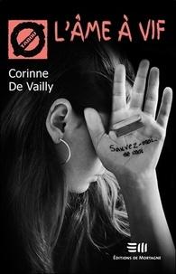 Corinne de Vailly - L'âme à vif.