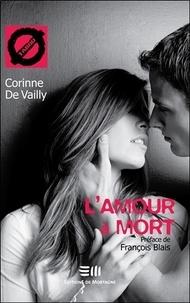 Corinne de Vailly - L'amour à mort.