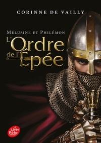 Corinne de Vailly - L'Ordre de l'Epée Tome 2 : Mélusine et Philémon.