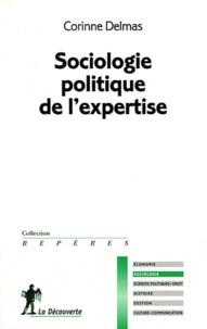 Corinne Delmas - Sociologie politique de l'expertise.