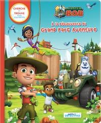 Corinne Delporte et  Nelvana - Ranger Rob à la découverte du grand parc aventure.