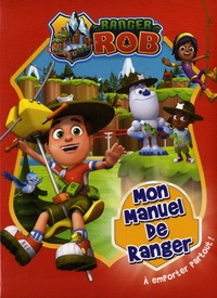 Corinne Delporte - Ranger Rob, mon manuel de ranger.