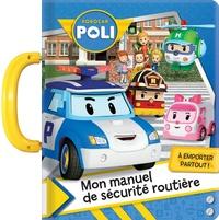 Corinne Delporte - Robocar Poli - Mon manuel de sécurité routière.