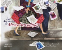 Corinne Demuynck et Henri Kaufman - Les Aventures de Mister Serendipity.